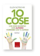 Products_LIBRO_978-88-590-0862-0_X392_10-cose-che-ogni-bambino-con-autismo-vorrebbe-che-tu-sapessi_copertina_COP_10-Cose-bambino-autismo_590-0862-0
